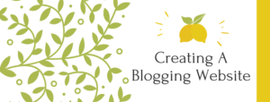 Creating A Blogging Website - The First 3 Steps