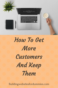 How to get customers and keep them