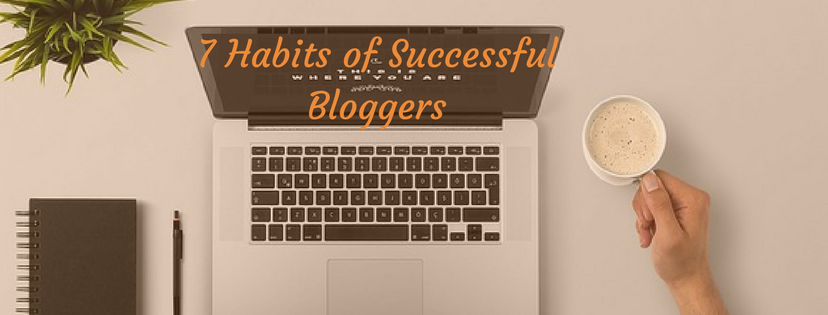 Habits of successful bloggers