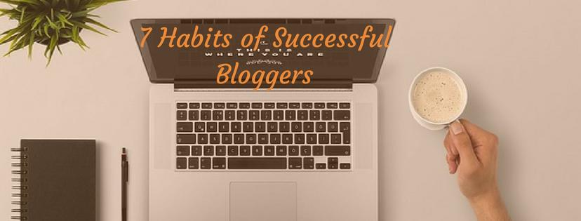 Habits of successful bloggers