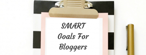 SMART Goals For Bloggers