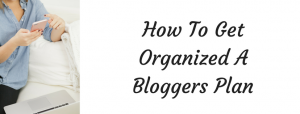 Getz Organized A Bloggers Work Plan