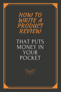 How To Write A Product Review That Puts Money In Your Pocket