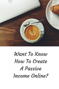 What Is Passive Income About And How Can I Create It