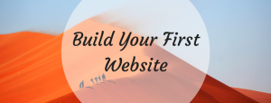 5 Critical Steps To Building Your First Website