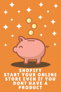 Shopify - Start Your Own Online Store Even If You Don't Have A Product