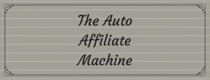 What is The Auto Affiliate Machine