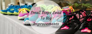 Small Steps To Make Big Improvements In Your Business
