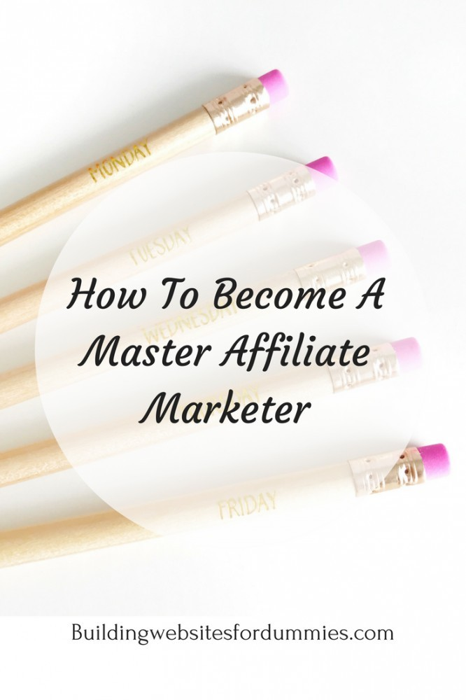How To Be A Master Affiliate Marketer - Think Tools And Mindset