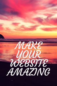 Make Your Website Better - Or Even Amazing!
