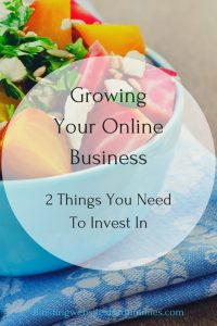 How Do I Grow My Online Business? - 2 Things You Need To Invest In