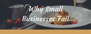 Why Do Small Businesses Fail - 5 Reasons You Need To Know