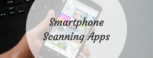 Smartphone Scanning App - Time You Modernised Your Business?