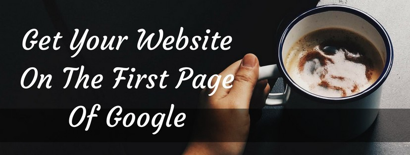 How To Get Your Website Ranked On The First Page Of Google
