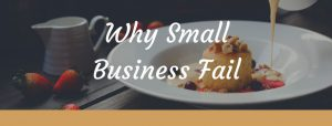 Why Do Small Businesses Fail? - 5 Reasons You Need To Know