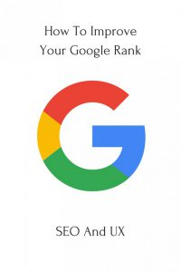 How To Improve My Google Rank - SEO And UX