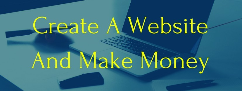 How To Create A Website And Make Money - The Easy Way