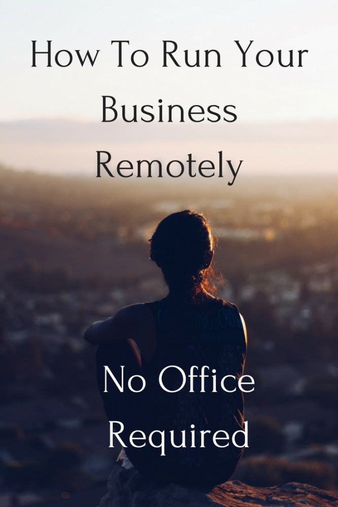 How To Run A Business Remotely - No Office Required
