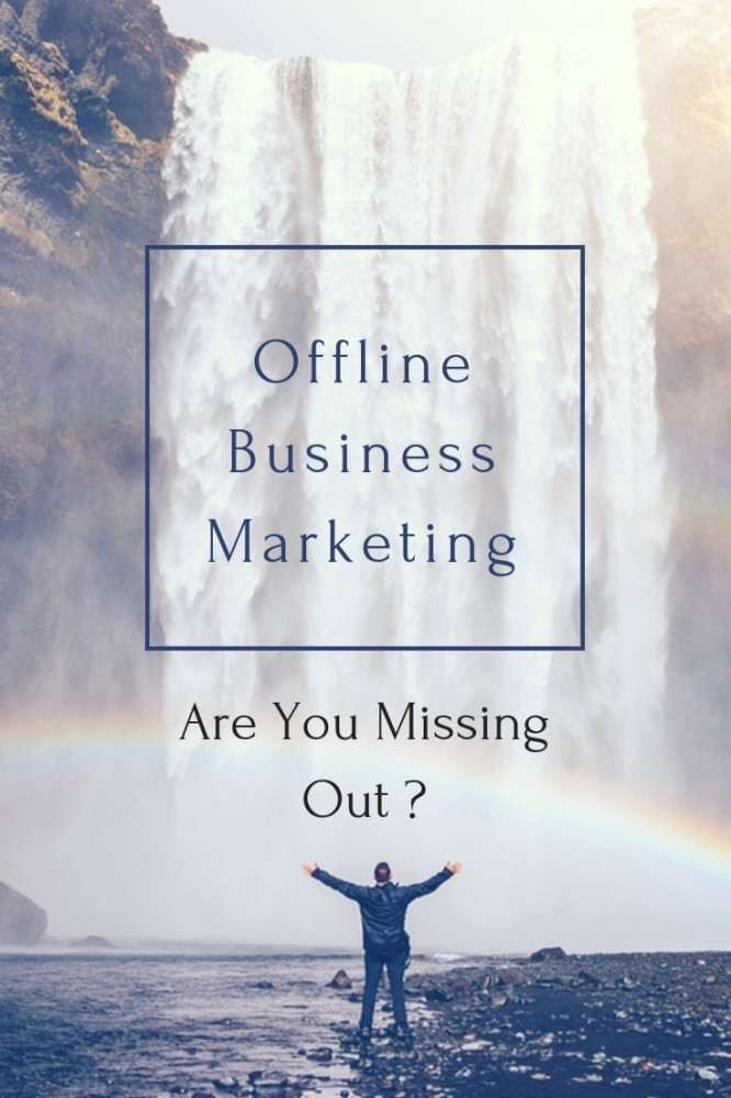 Offline Business Marketing - Are You Missing Out?