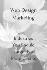 Web Design Marketing Strategy - Industries You Should Target
