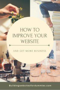 How Do I Improve My Website? - And Get More Business