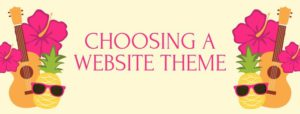 Choosing A Website Theme - The Four Rules
