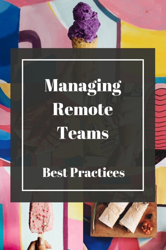 Managing Remote Teams - Best Practices