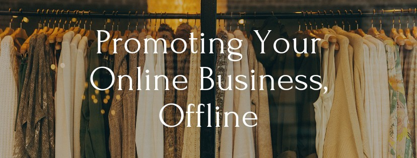 How To Promote An Online Business, Offline