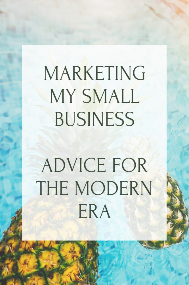Marketing My Small Business - Advice For The Modern Era