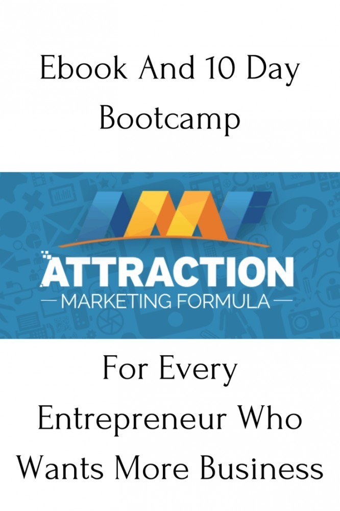 Attraction Marketing Formula - The EBook And 10 Day Bootcamp For Every Entrepreneur Who Wan's More Customers