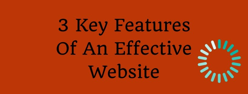 3 Key Features Of An Effective Website