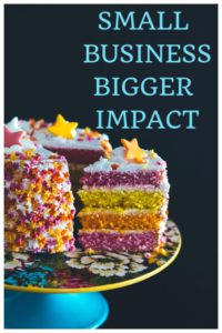 Small Business - Bigger Impact