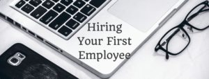Hiring Your First Employee - Small Business Advice