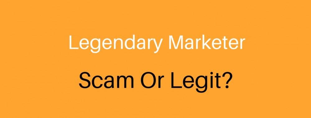 Legendary Marketer - Scam or Legit?