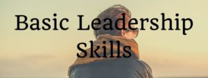 Basic Leadership Skills You Need To Succeed