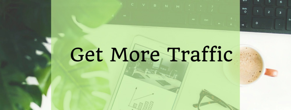 How To Get More Traffic On Your Website